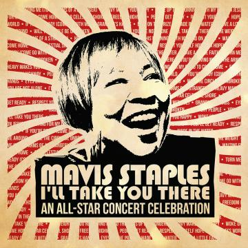 Various Artists - Mavis Staples - I'll Take You There: An All-Star Concert Celebration